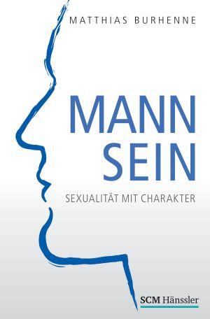 Buchempfehlung - Mann Sein, Sexualität mit Charakter