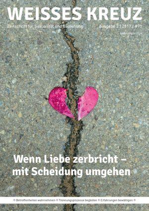 Wenn Liebe zerbricht - Mit Scheidung umgehen - Nr. 70