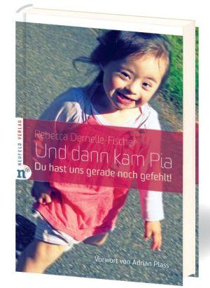 Buchempfehlung - Und dann kam Pia