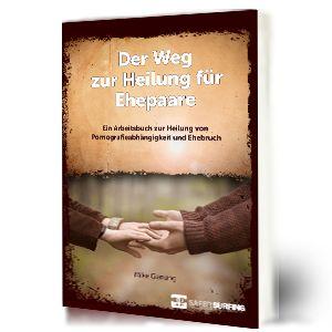 Buchempfehlung - Der Weg zur Heilung für Ehepaare - Arbeitsbuch