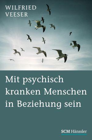 Buchempfehlung - Mit psychisch kranken Menschen in Beziehung sein