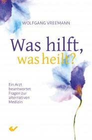Buchempfehlung - Was hilft, was heilt...? -
